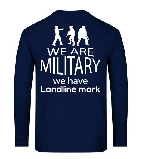"# We Have Landline Mark - Military T Shirt .  Choose Extraordinary Military Army Veteran T-Shirts Before It Is Too Late!Military Apparel - Veteran Clothing - Vietnam Veterans daughter - Armed Forces Gear - Gifts for father day - Family day - Armed Forces DaySecured payment via Visa / Mastercard / Amex / PayPalHow to place an order :1.Choose the model from the drop-down menu 2.Click on ""Buy it now"" 3.Choose the size and the quantity 4.Add your delivery address and bank details 5.And that's…"
