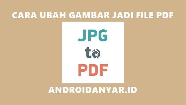 Cara Merubah File Jpg Ke Pdf Di Android Offline Aplikasi Tahu Android