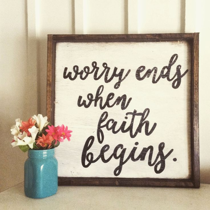 worry ends when faith begins wood sign