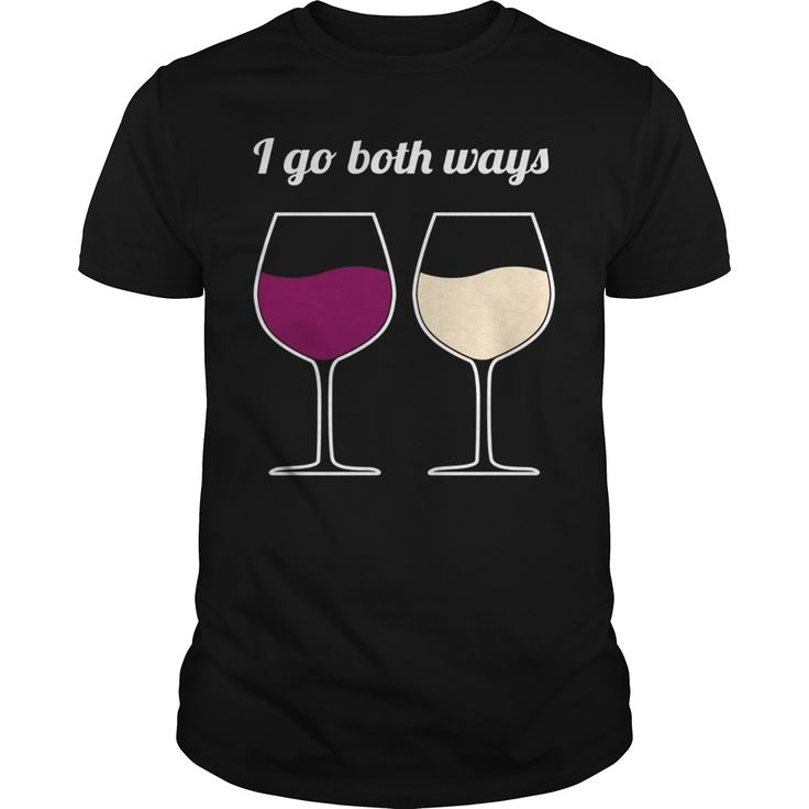 I Go Both Ways - Wine Joke Gifts - Wine Lover Novelty GIfts Red and White. Funny & Clever Wine Drinking Quotes, Sayings, T-Shirts, Hoodies, Tees, Gifts, Coffee Mugs, Women's Leggings. #wine