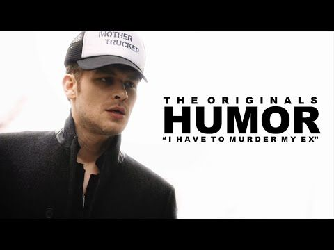 The Originals   '' I Have To Murder My Ex'' [HUMOR] - YouTube