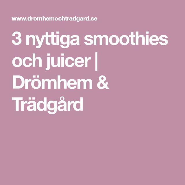 3 nyttiga smoothies och juicer   Drömhem & Trädgård