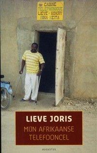Mijn Afrikaanse telefooncel. Verhalen over reizen en ontmoetingen in Afrika, het Midden-Oosten en Oost-Europa in de jaren 80 en 90.