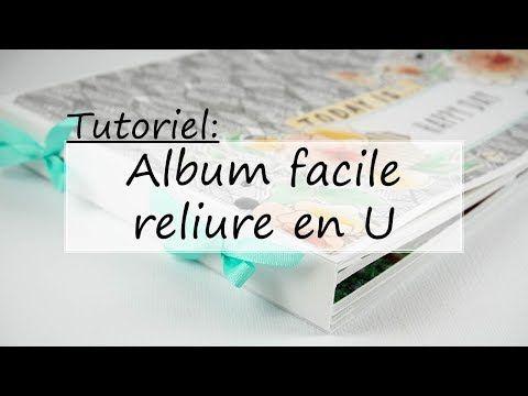 (TUTO) Réalisez un album facile avec une reliure en U - YouTube