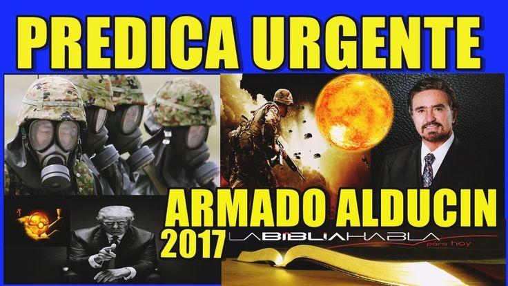PREDICAS CRISTIANAS HOY 2017 SEPTIEMBRE, ARMANDO ALDUCIN PREDICAS 2017, NOTICIAS CRISTIANAS DE HOY - YouTube