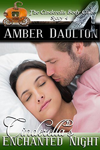 Now available on Amazon! I'm sooooo happy.  Thank you, Books to Go Now​! -----  Cinderella's Enchanted Night (The Cinderella Body CLub Book 4) by Amber Daulton, http://www.amazon.com/dp/B00Y1DAIKE/ref=cm_sw_r_pi_dp_qQ0xvb13SH9SS