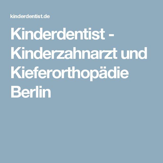 Kinderdentist - Kinderzahnarzt und Kieferorthopädie Berlin
