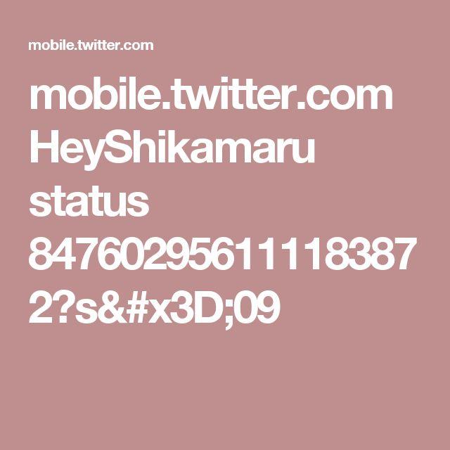 mobile.twitter.com HeyShikamaru status 847602956111183872?s=09