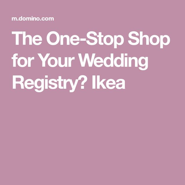 The One-Stop Shop for Your Wedding Registry? Ikea