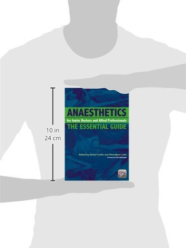 Anaesthetics for Junior Doctors and Allied Professionals: The Essential Guide
