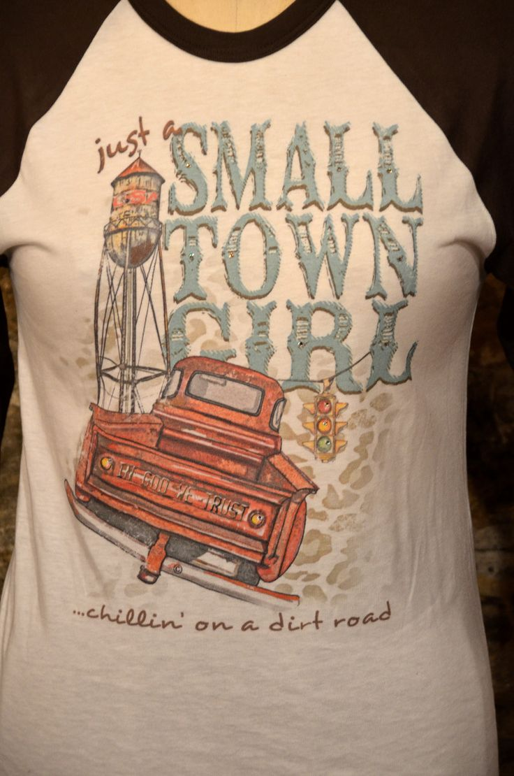 """Just a Small Town Girl"" Raglan T Shirt                                                                                                                                                                                 More"