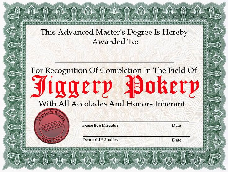 Jiggery Pokery certificate. Now all we need is a degree in Hullabaloo...