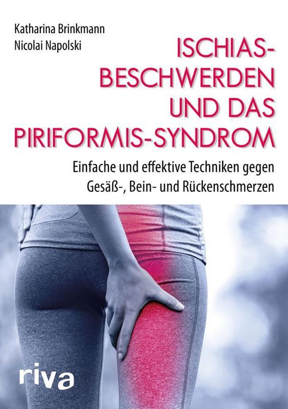 Ischiasbeschwerden und das Piriformis-Syndrom: starke Schmerzen in Gesäß, Beinen und Rücken