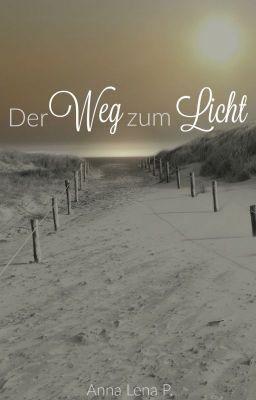 Der Weg zum Licht (auf Wattpad) http://w.tt/1TYRQG1 #Zufällig #amwriting #wattpad