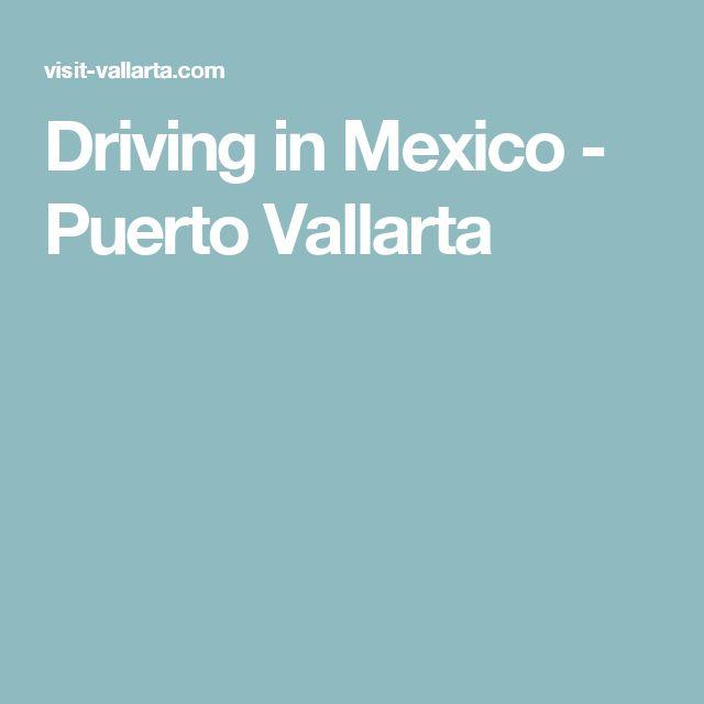 Driving in Mexico - Puerto Vallarta