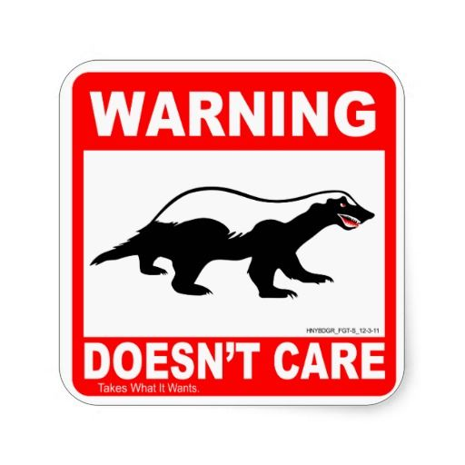 =>>Save On Honey Badger Doesn't Care WARNING Label Sticker