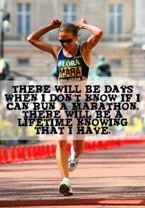 there will be days when I dont know if I can run a marathon inspirational running quote best motivational running quotes