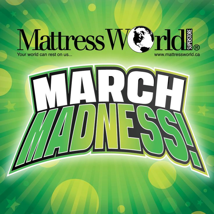 """It's Back!  Our March Madness sale is just in time for an """"early spring cleaning""""!  Get your new mattress today and save big."""