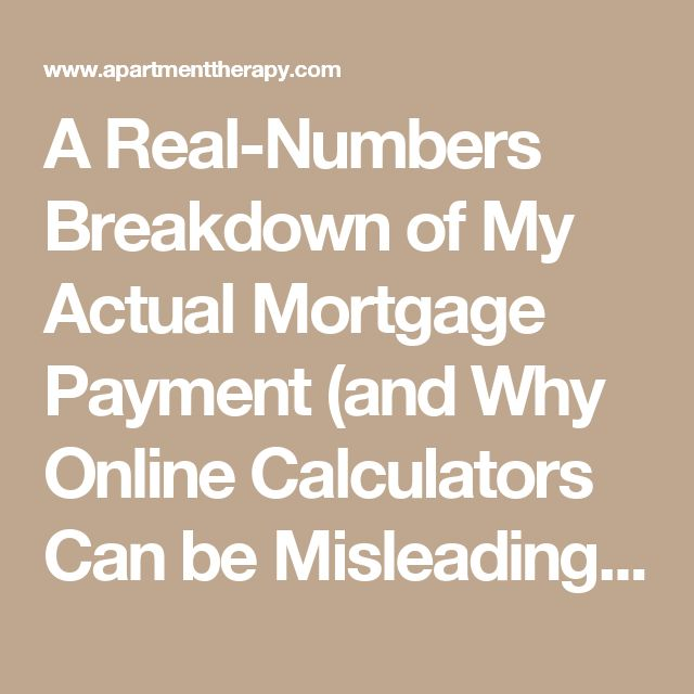 A Real-Numbers Breakdown of My Actual Mortgage Payment (and Why Online Calculators Can be Misleading) | Apartment Therapy