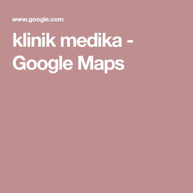 klinik medika - Google Maps