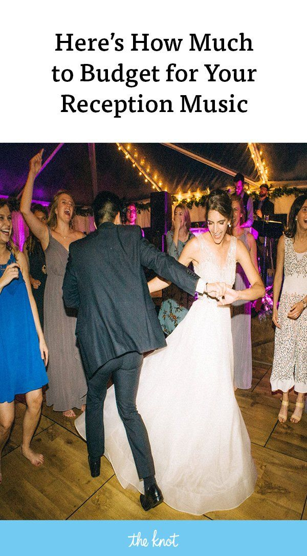 Here S How Much You Should Budget For Your Reception Music
