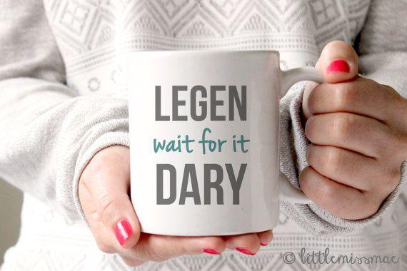 LEGEN wait for it DARY. How I Met Your by LittleMissMaeDesign