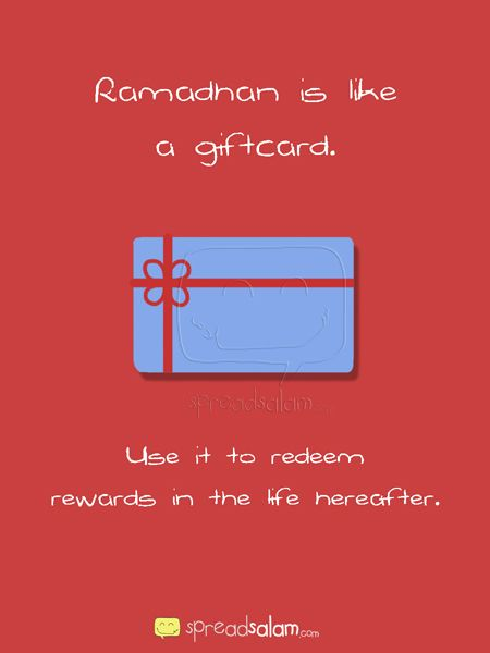 Wallpaper: Ramadhan is Like a Giftcard  Ramadhan is like a giftcard, use it to redeem rewards in the hereafter. Like our Facebook Page. Follow us on Twitter. Download wallpaper: 1024 x 768 (4:3) 1280 x 800 (16:10) 1280 x 768 (5:3) 1280 x 720 (16:9 HD) Buy it as a gift for a friend  #Ramadan #Ramadhan