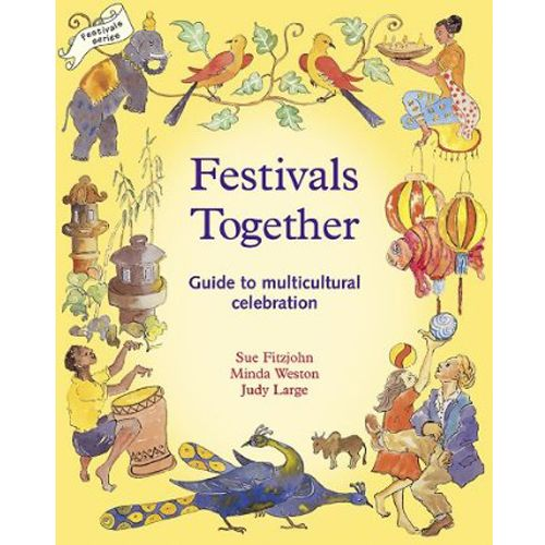 Festivals Together: A Guide to Multicultural Celebrations with Children.: Guide, Waldorf Education, Seasons, Multicultural Celebrations, Parenting Education Books, Sue Fitzjohn, Celebrating Festivals, Multi Cultural Celebration