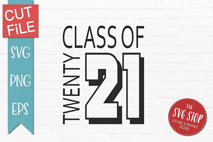 Class Of 2021 Graduation Svg Png Eps 313430 Svgs Design Bundles In 2021 Svg Senior Shirts Senior Year Of High School