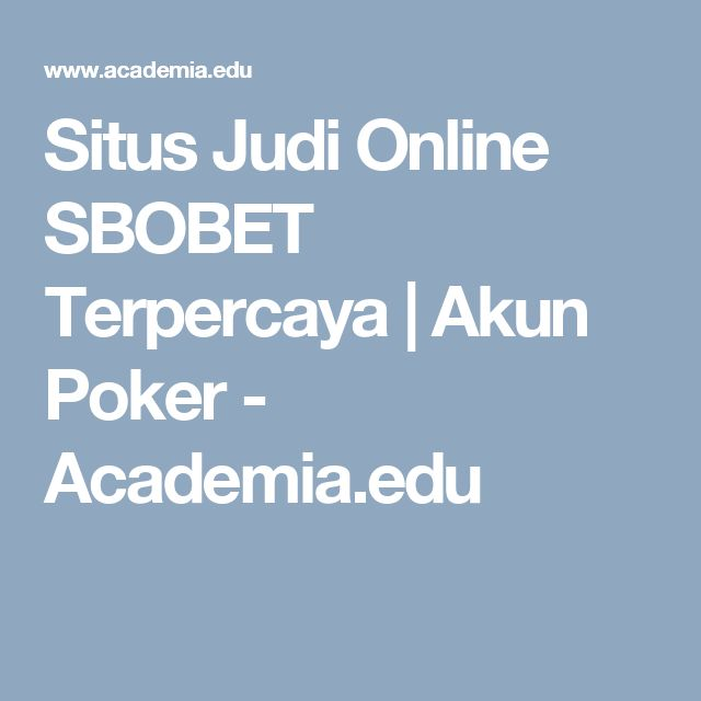 Situs Judi Online SBOBET Terpercaya | Akun Poker - Academia.edu