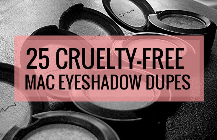 List of 25 cruelty-free MAC eyeshadow dupes in neutral and everyday shades. Includes drugstore brands and natural alternatives like Silk Naturals.