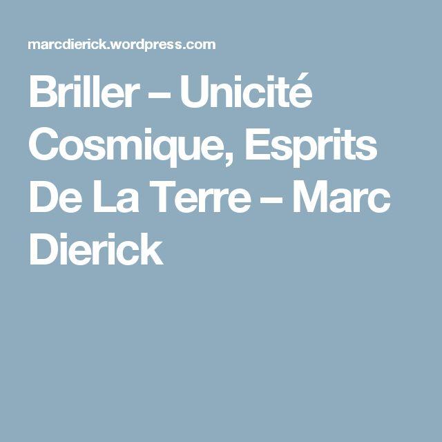 Briller – Unicité Cosmique, Esprits De La Terre – Marc Dierick