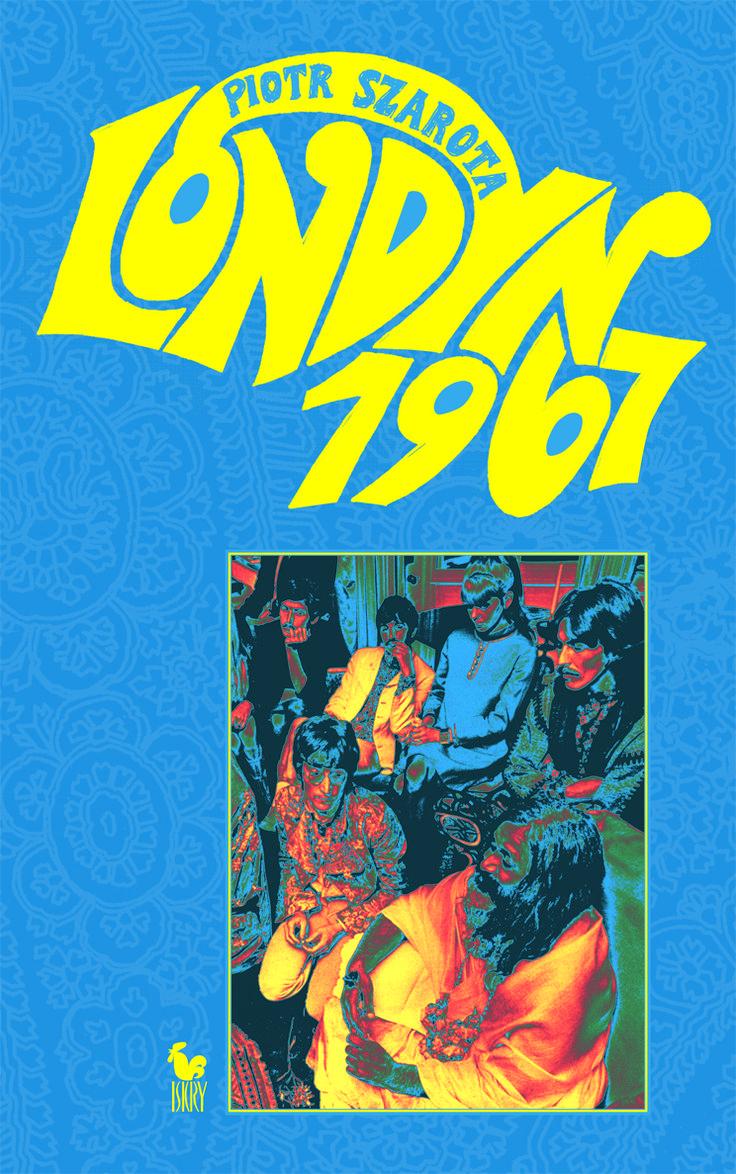 """""""Londyn 1967"""" Piotr Szarota Cover by Andrzej Barecki Published by Wydawnictwo Iskry 2016"""