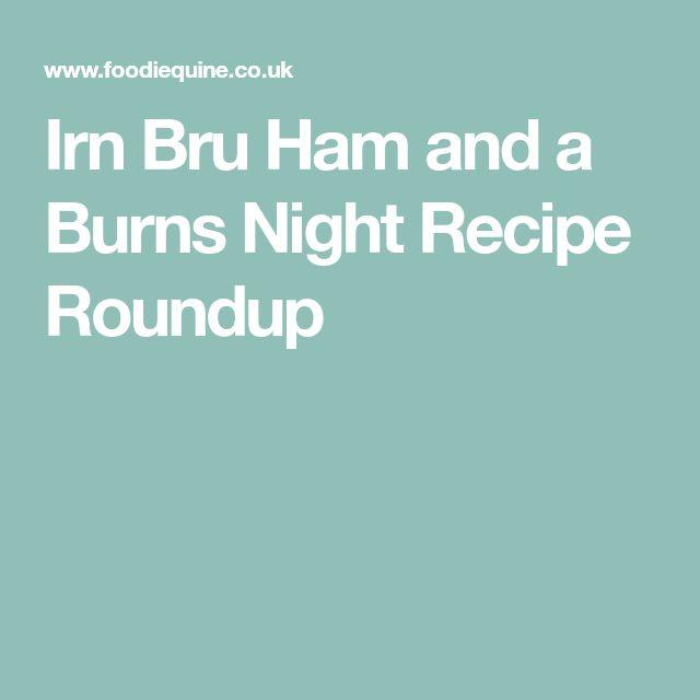 Irn Bru Ham and a Burns Night Recipe Roundup