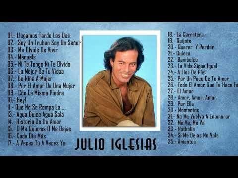 Julio Iglesias Lo Mejor De Lo Mejor Sus Grandes Exitos 35 Grandes Exitos Youtube Youtube Julio Iglesias Music