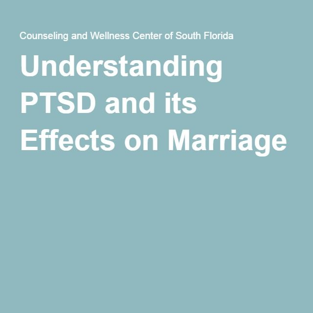 Understanding PTSD and its Effects on Marriage