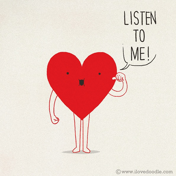 Listen to the heart.