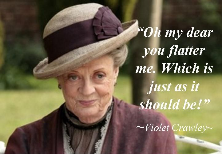 Violet Crawley quote
