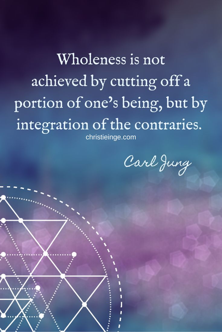 Wholeness, What It Is ~ Why It Matters ~✴~ Carl Jung