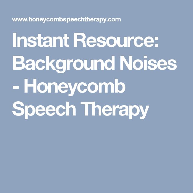 Instant Resource: Background Noises - Honeycomb Speech Therapy
