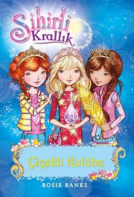 Sihirli Krallık 12. Kitap: Çiçekli Kulübe