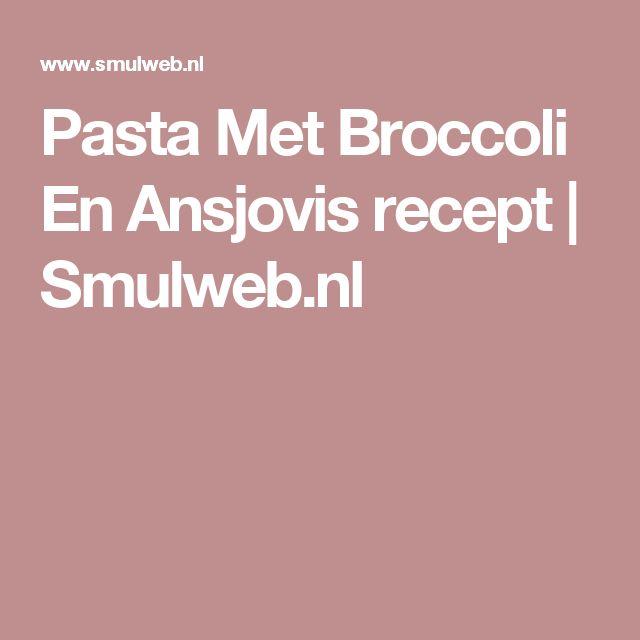 Pasta Met Broccoli En Ansjovis recept | Smulweb.nl
