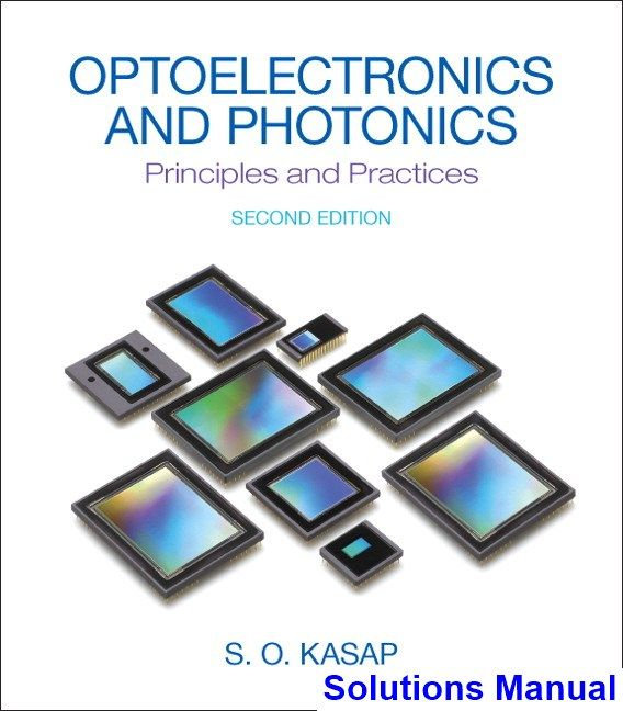 Optoelectronics And Photonics Principles And Practices 2nd