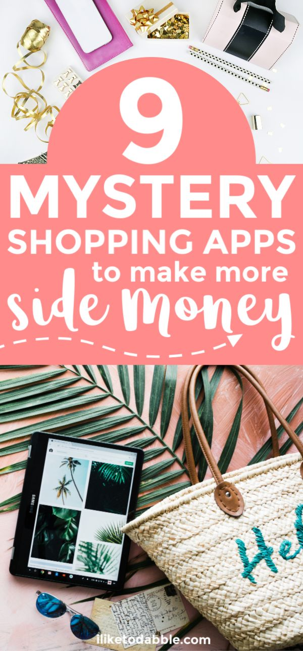 9 Best Mystery Shopping Apps to Make More Side Money – Best of ILIKETODABBLE.COM