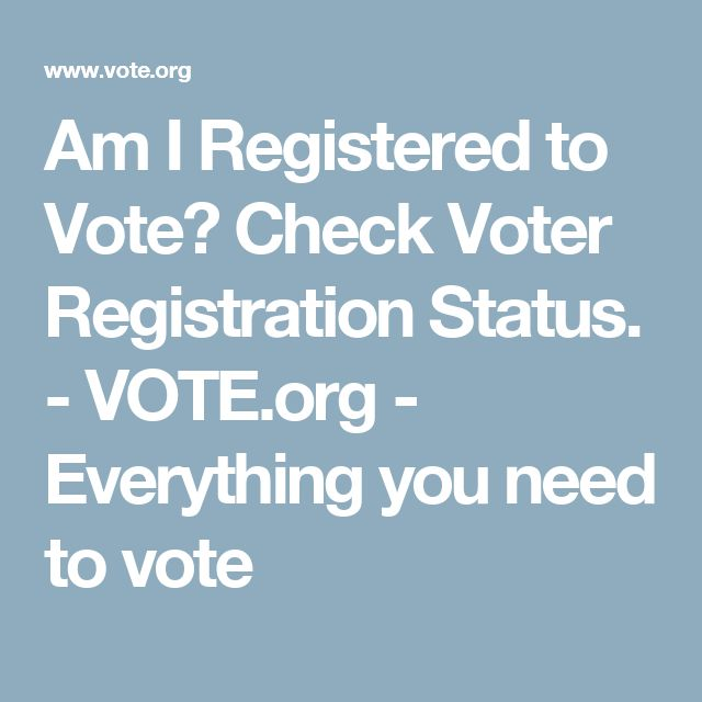 Am I Registered to Vote? Check Voter Registration Status. - VOTE.org - Everything you need to vote