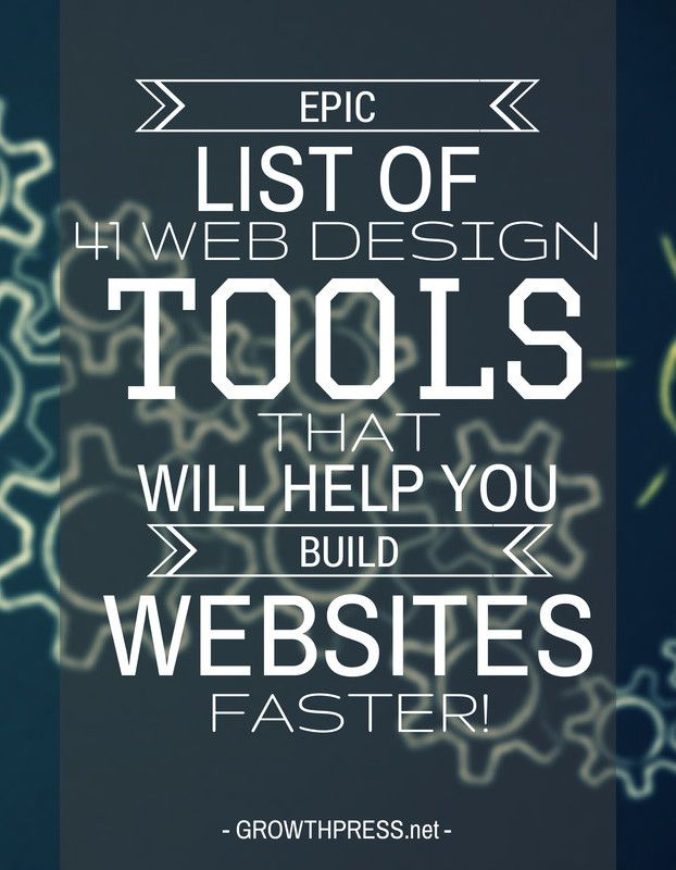 "This list of 41 web design tools has been consolidated over years of creating websites, striving to do things faster & more efficient. Hit ""Like"" Growth Press on Facebook and find more articles."