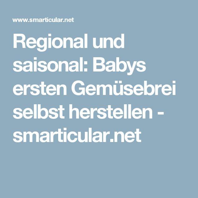 Regional und saisonal: Babys ersten Gemüsebrei selbst herstellen - smarticular.net