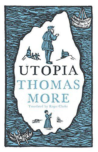 Utopia (Alma Classics Evergreens) by Thomas More https://www.amazon.com/dp/B075F98RJN/ref=cm_sw_r_pi_dp_x_baB1zb2AJKVYE
