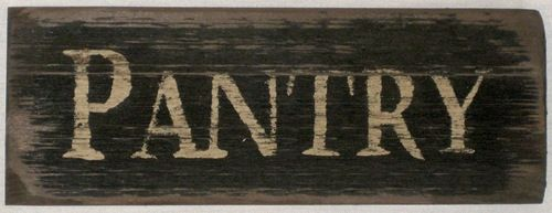 Pantry Sign-Pantry sign, Country Primitive Signs, Signs, Primitive Decor, Country Decor, Wood Rustic Signs