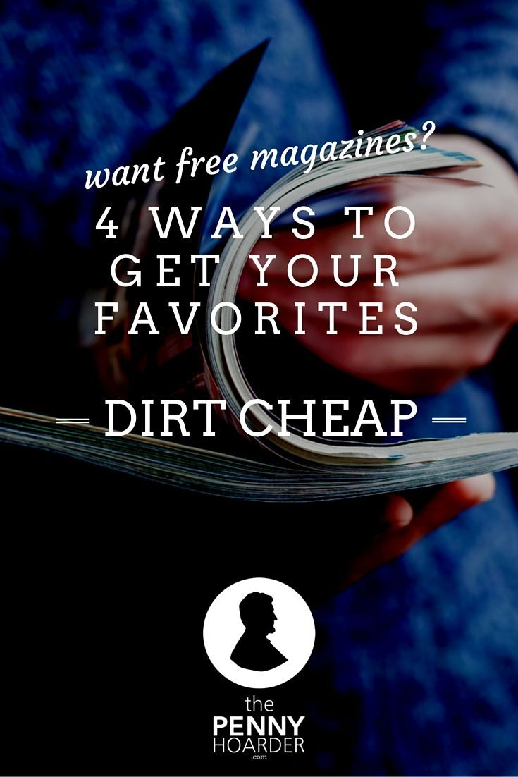 Want Free Magazines? 4 Ways To Get Your Favorites Dirt Cheap - The Penny Hoarder - Americans Spent $7 Billion Dollars Last Year on Something They Can Get for Free http://www.thepennyhoarder.com/free-magazines/ money saving hacks, saving money hacks